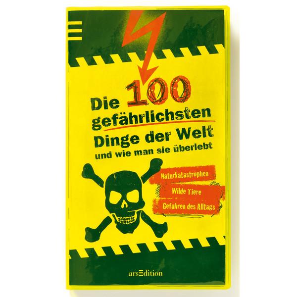 Die 100 gefährlichsten Dinge der Welt Kinder