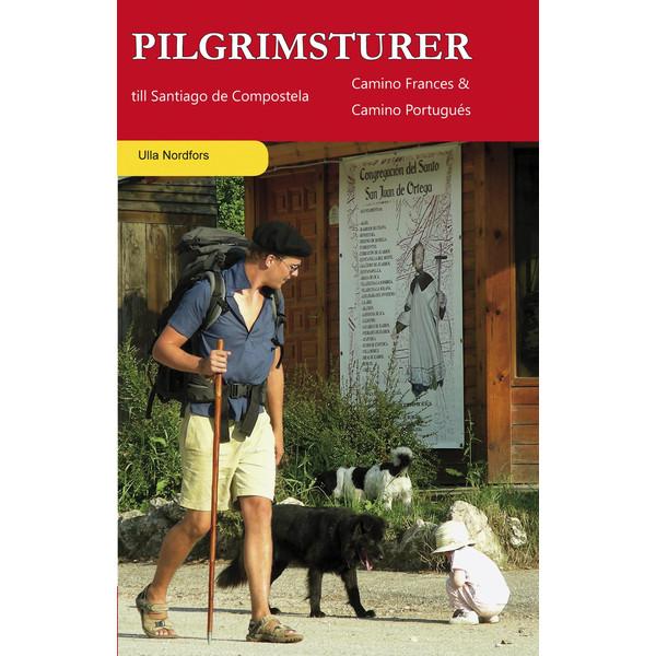 Vildmarksbiblioteket PILGRIMSTURER TILL SANTIAGO DE COMPOSTELA