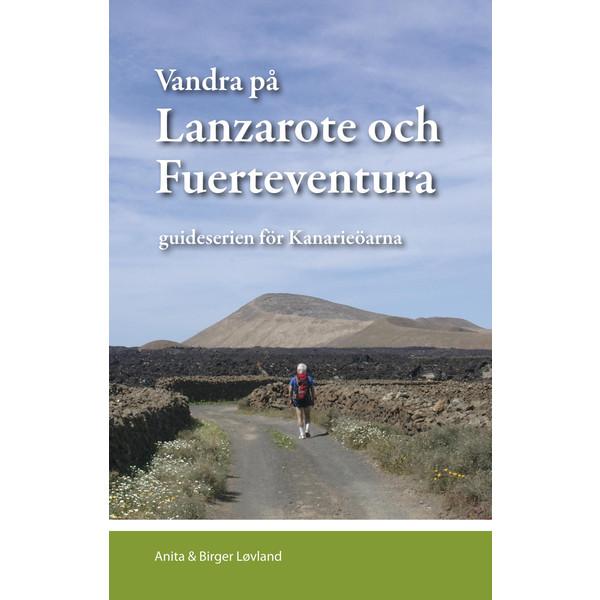 Vildmarksbiblioteket VANDRA PÅ LANZAROTE OCH FUERTEVENTURA