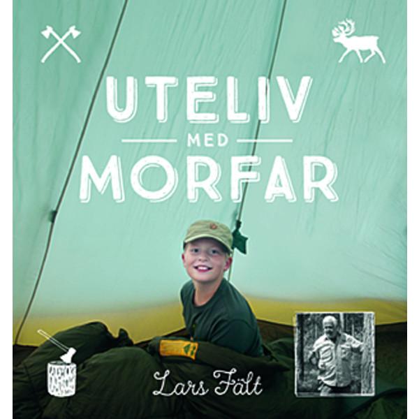 Vildmarksbiblioteket UTELIV MED MORFAR