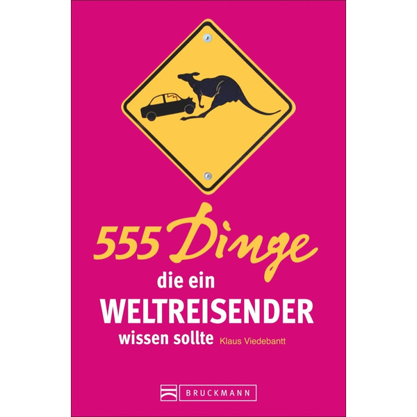 555 Dinge die ein Weltreisender wissen..