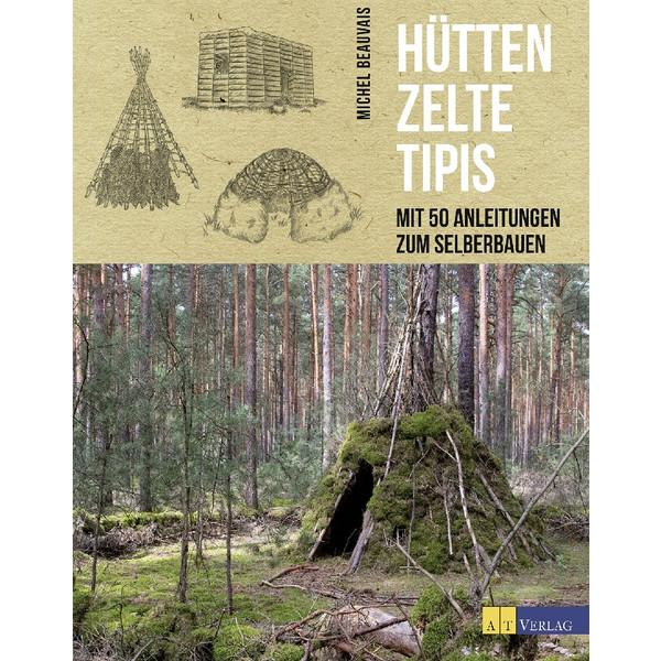 Hütten, Zelte, Tipis