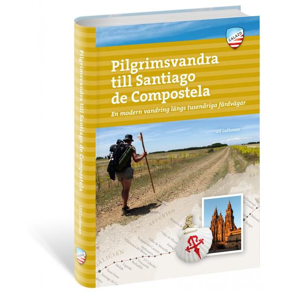 Calazo PILGRIMSVANDRA TILL SANTIAGO DE COMPOSTELA 2:A UPPL