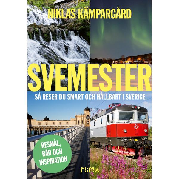 Mima Förlag SVEMESTER - SÅ RESER DU SMART OCH HÅLLBART I SVERIGE