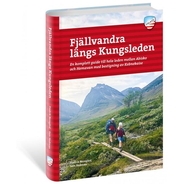 Calazo FJÄLLVANDRA LÄNGS KUNGSLEDEN ABISKO - HEMAVAN, 4E ED - Reseguide