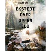 Ordfront Förlag EKSTEDT ÖVER ÖPPEN ELD  -