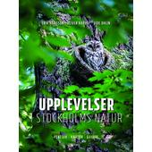 Bokförlaget Polaris UPPLEVELSER I STOCKHOLMS NATUR: PLATSER, KARTOR, GUIDER  -