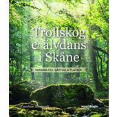 Roos & Tegner TROLLSKOG OCH ÄLVDANS I SKÅNE  -