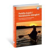Calazo PADDLA KAJAK I STOCKHOLMS SKÄRGÅRD, 3E ED  -