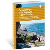 Calazo BARNFAMILJENS FRILUFTSGUIDE TILL STOCKHOLM  - Reseguide